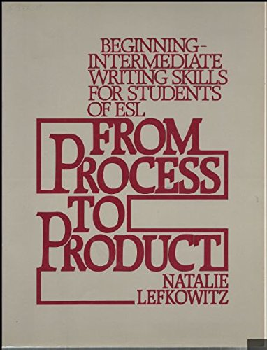 9780133316957: From Process to Product: Beginning-Intermediate Writing Skills for Students of Esl