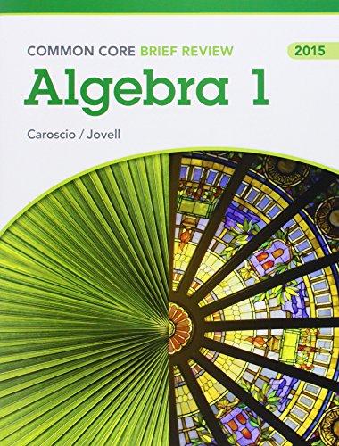 9780133317770: BRIEF REVIEW MATH 2015 COMMON CORE ALGEBRA 1 STUDENT EDITION GRADE 9/12