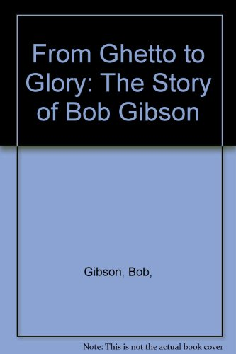 9780133318500: From Ghetto to Glory: The Story of Bob Gibson