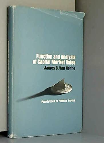 9780133319422: Function and Analysis of Capital Market Rates (Foundations of Finance)