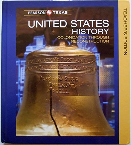 9780133323207: Pearson Texas United States History: Colonization Through Reconstruction Grade 8 Teacher's Edition TE