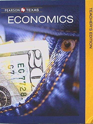 Pearson Texas, Economics, Teacher's Edition, 9780133323276, 0133323277