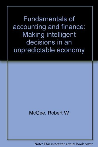 9780133324372: Fundamentals of accounting and finance: Making intelligent decisions in an unpredictable economy