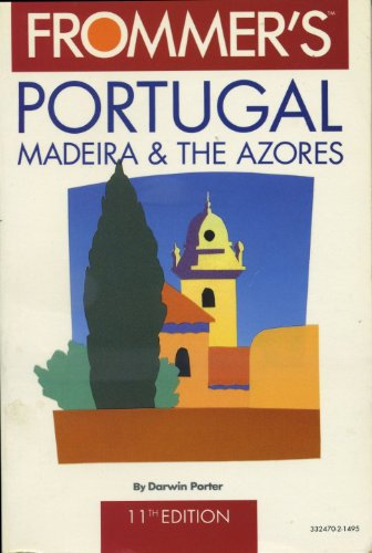 9780133324709: Frommer's Portugal Madeira and the Azores