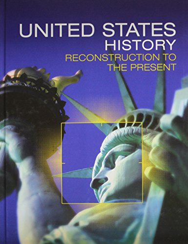 9780133332575: HIGH SCHOOL UNITED STATES HISTORY 2016 RECONSTRUCTION TO THE PRESENT STUDENT EDITION GRADE 10