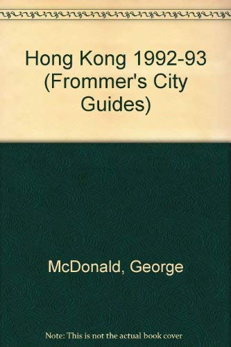 9780133335279: Hong Kong 1992-93 (Frommer's City Guides)