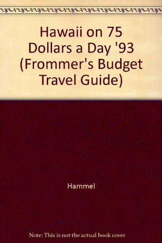9780133335927: Hawaii on 75 Dollars a Day '93 (Frommer's Budget Travel Guide)