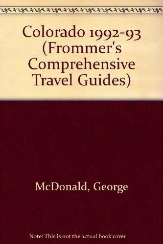 9780133345742: Colorado 1992-93 (Frommer's Comprehensive Travel Guides)
