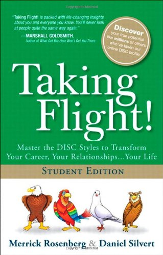 9780133346190: Taking Flight!: Master the DISC Styles to Transform Your Career, Your Relationships...Your Life, Student Edition