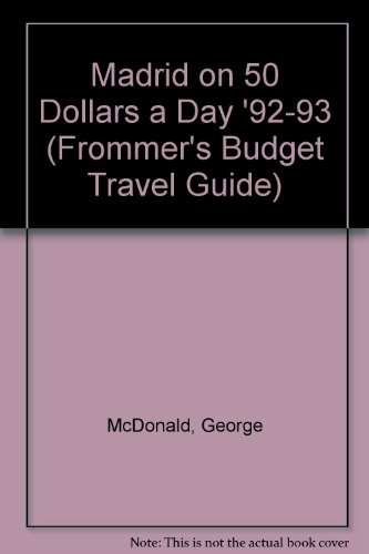 9780133346732: Madrid on 50 Dollars a Day '92-93 (Frommer's Budget Travel Guide)