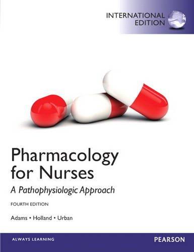 9780133347395: Pharmacology for Nurses: A Pathophysiologic Approach