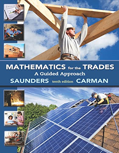 Mathematics for the Trades: A Guided Approach (10th Edition): Carman Emeritus, Robert A.; Saunders,...