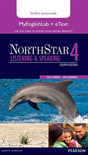 9780133347784: NORTHSTAR LISTENING AND SPEAKING 4 ETEXT WITH MYENGLISHLAB