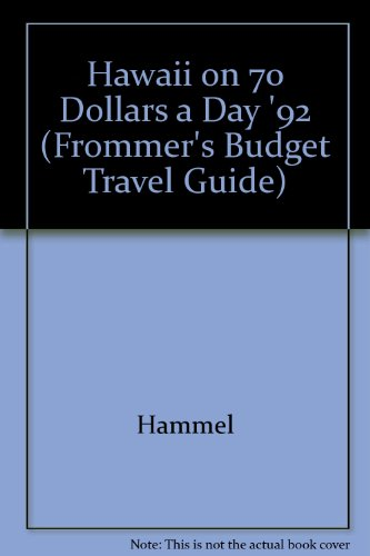 Frommer's Hawaii '92 on $70 a Day (Frommer's Hawaii from $ a Day): Arthur Frommer