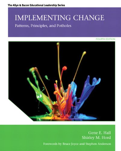 Implementing Change: Patterns, Principles, and Potholes (4th: Gene E. Hall;