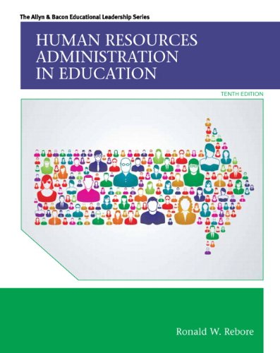 9780133351934: Human Resources Administration in Education (10th Edition) (Allyn & Bacon Educational Leadership)