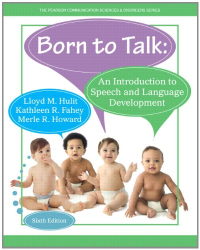 9780133351941: Born to Talk: An Introduction to Speech and Language Development (6th Edition)