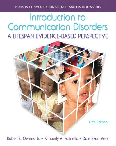 9780133352030: Introduction to Communication Disorders: A Lifespan Evidence-Based Perspective (Pearson Communication Sciences and Disorders)