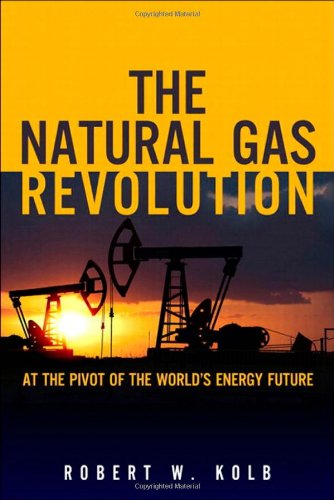 9780133353518: The Natural Gas Revolution: At the Pivot of the World's Energy Future