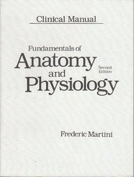 Fundamentals of Anatomy and Physiology: a Clinical Manual: Martini, Frederic