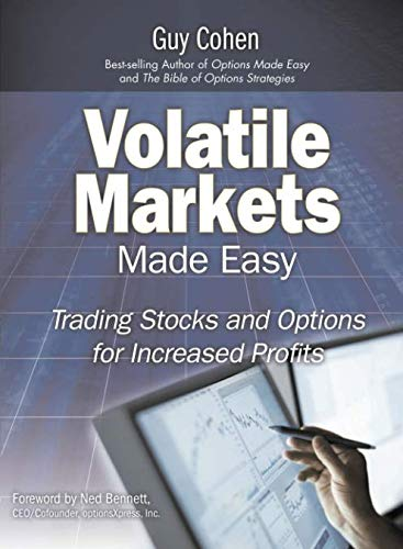 Volatile Markets Made Easy: Trading Stocks and Options for Increased Profits (paperback): Cohen, ...