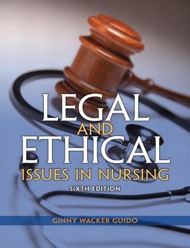 9780133355871: Legal and Ethical Issues in Nursing (6th Edition) (Legal Issues in Nursing ( Guido))