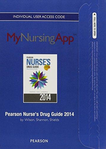 MyNursingApp -- Access Card -- for Pearson Nurse's Drug Guide 2014 (9780133355925) by Billie A. Wilson; Margaret T. Shannon; Kelly Shields