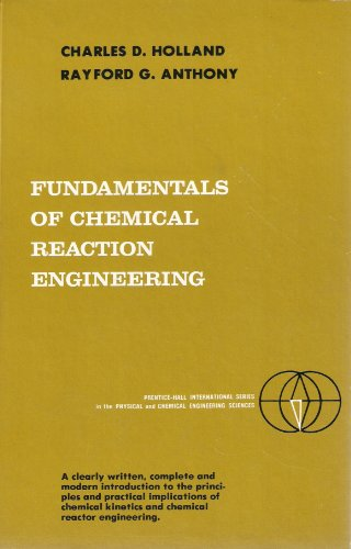 Fundamentals of Chemical Reaction Engineering: Holland, Charles D.; Anthony, Rayford G.