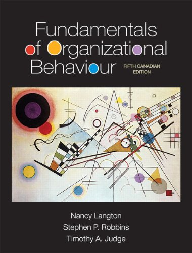 Fundamentals of Organizational Behaviour, Fifth Canadian Edition: Nancy Langton (Author),