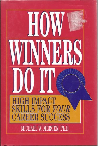 9780133356960: How Winners Do It: High Impact Skills for Your Career Success