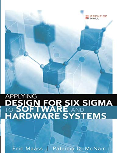 9780133359466: Applying Design for Six Sigma to Software and Hardware Systems (paperback)