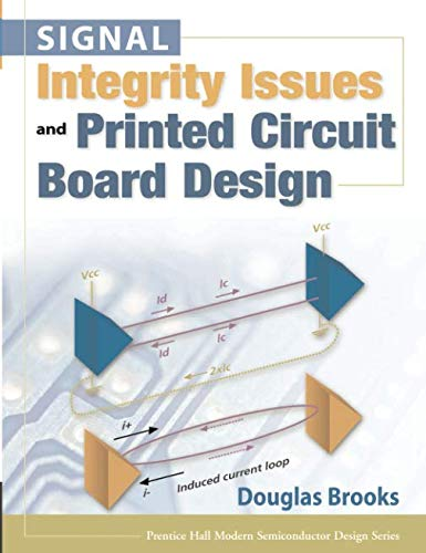 Signal Integrity Issues and Printed Circuit Board Design (paperback) (Prentice Hall Modern Semiconductor Design) (9780133359473) by Douglas Brooks