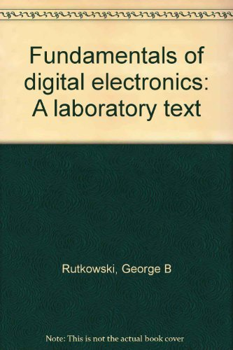 9780133361155: Fundamentals of digital electronics: A laboratory text