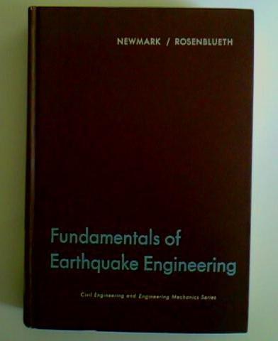 Fundamentals of earthquake engineering (Civil engineering and: Newmark, N. M