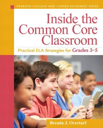 9780133362978: Inside the Common Core Classroom: Practical ELA Strategies for Grades 3-5 (Pearson College and Career Readiness Series)
