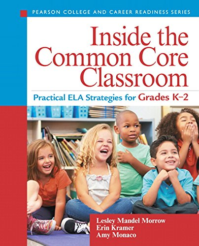 9780133362992: Inside the Common Core Classroom: Practical ELA Strategies for Grades K-2 (Pearson College and Career Readiness Series)