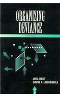 Organizing Deviance (2nd Edition) (0133363554) by David F. Luckenbill; Joel Best