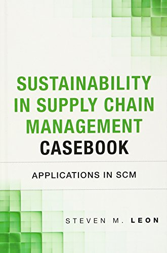 9780133367195: The Sustainability in Supply Chain Management Casebook: Applications in SCM (Operations Management)
