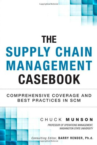 9780133367232: The Supply Chain Management Casebook: Comprehensive Coverage and Best Practices in SCM