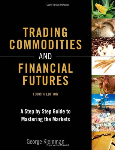 9780133367485: Trading Commodities and Financial Futures: A Step-By-Step Guide to Mastering the Markets