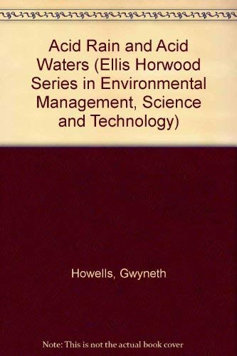 9780133367515: Acid Rain and Acid Waters (Ellis Horwood Series in Environmental Management, Science and Technology)