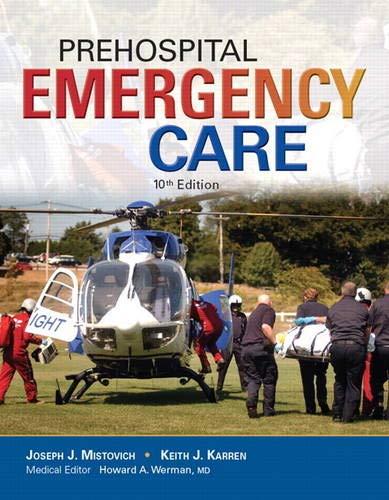 Prehospital Emergency Care (10th Edition): Mistovich, Joseph J.;