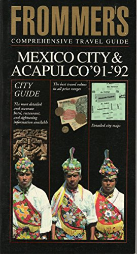 9780133370980: Mexico City and Acapulco '91-92 (Frommer's City Guides)