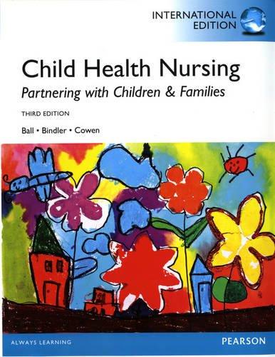 9780133371444: Child Health Nursing: International Edition