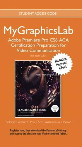 9780133371567: MyGraphicsLab ACA Prep Course PR CS6 Access Card with Pearson Etext