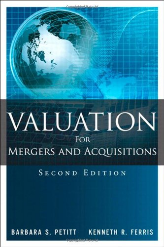 Valuation for Mergers and Acquisitions: Petitt, Barbara S.; Ferris, Kenneth R.