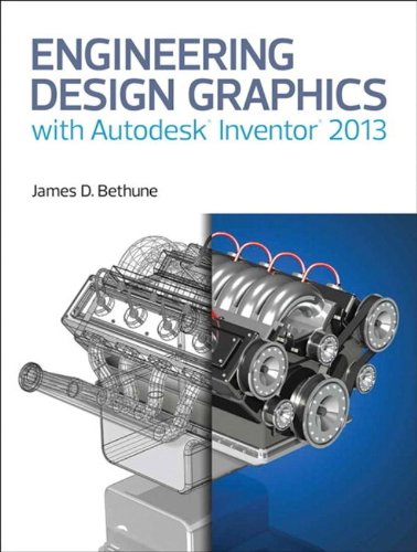 9780133373509: Engineering Design Graphics with Autodesk® Inventor® 2013