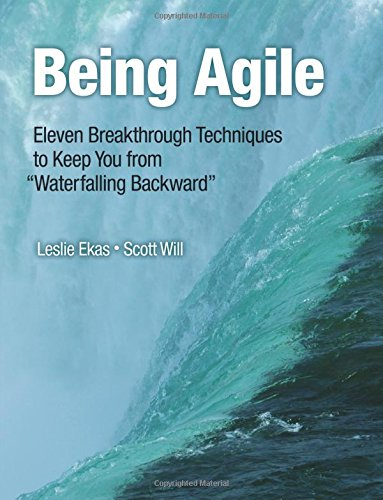 9780133375626: Being Agile: Eleven Breakthrough Techniques to Keep You from
