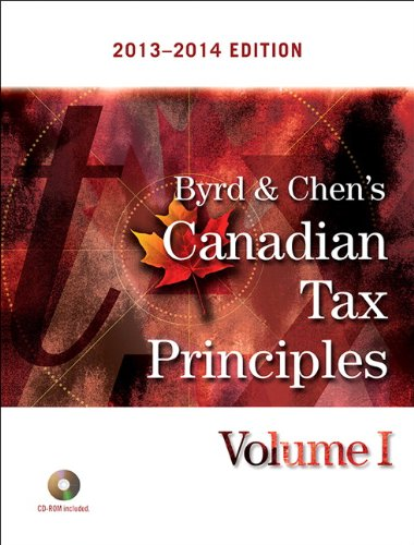 9780133377019: Byrd & Chen's Canadian Tax Principles, 2013 - 2014 Edition, Volume I