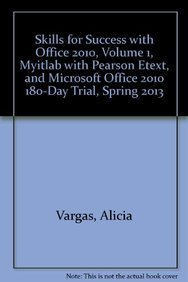 9780133378801: Skills for Success with Office 2010, Volume 1, myitlab with Pearson eText, and Microsoft Office 2010 180-Day Trial, Spring 2013